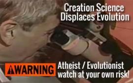 Creation Science Displaces Evolution